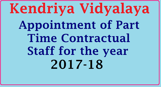 Kendriya Vidyalaya KV Appointment of Part Time Contractual Staff for the year 2017-18| KV Teacher Recruitment Notification 2017-18| Kendriya Vidyalaya - O.D.F EDDUMAILARAM Recruitment Notification 2017-18| RECRUITEMENT FOR THE POST OF TEACHERS ON PART TIME CONTRACTUAL BASIS FOR THE SESSION 2017-18/2017/03/kendriya-vidyalaya-kv-appointment-of-part-time-contractual-staff-for-the-year-2017-18.html