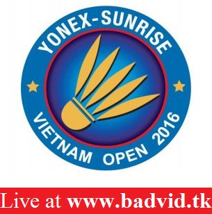Yonex Sunrise Vietnam Open 2016 live streaming and videos