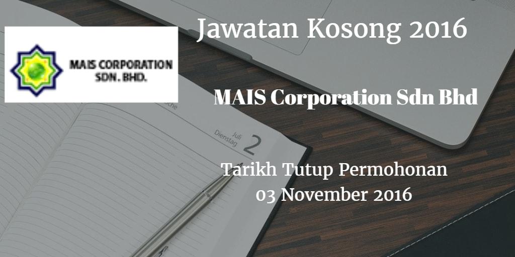 Jawatan Kosong MAIS Corporation Sdn Bhd 03 November 2016