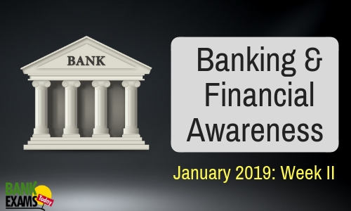 Banking & Financial Awareness January 2019: Week II