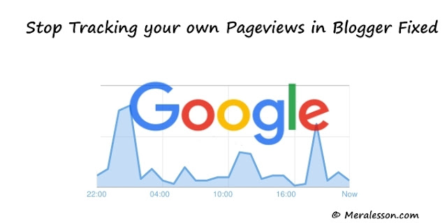 Stop Tracking your own Pageviews in Blogger Fixed
