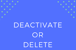 How to go about Deactivating or Deleting your Facebook account