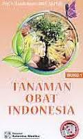 Judul Buku : TANAMAN OBAT INDONESIA Buku 1 Pengarang : Prof. H. Azwar Agoes, DAFK, Sp.FK(K). Penerbit : Salemba Medika