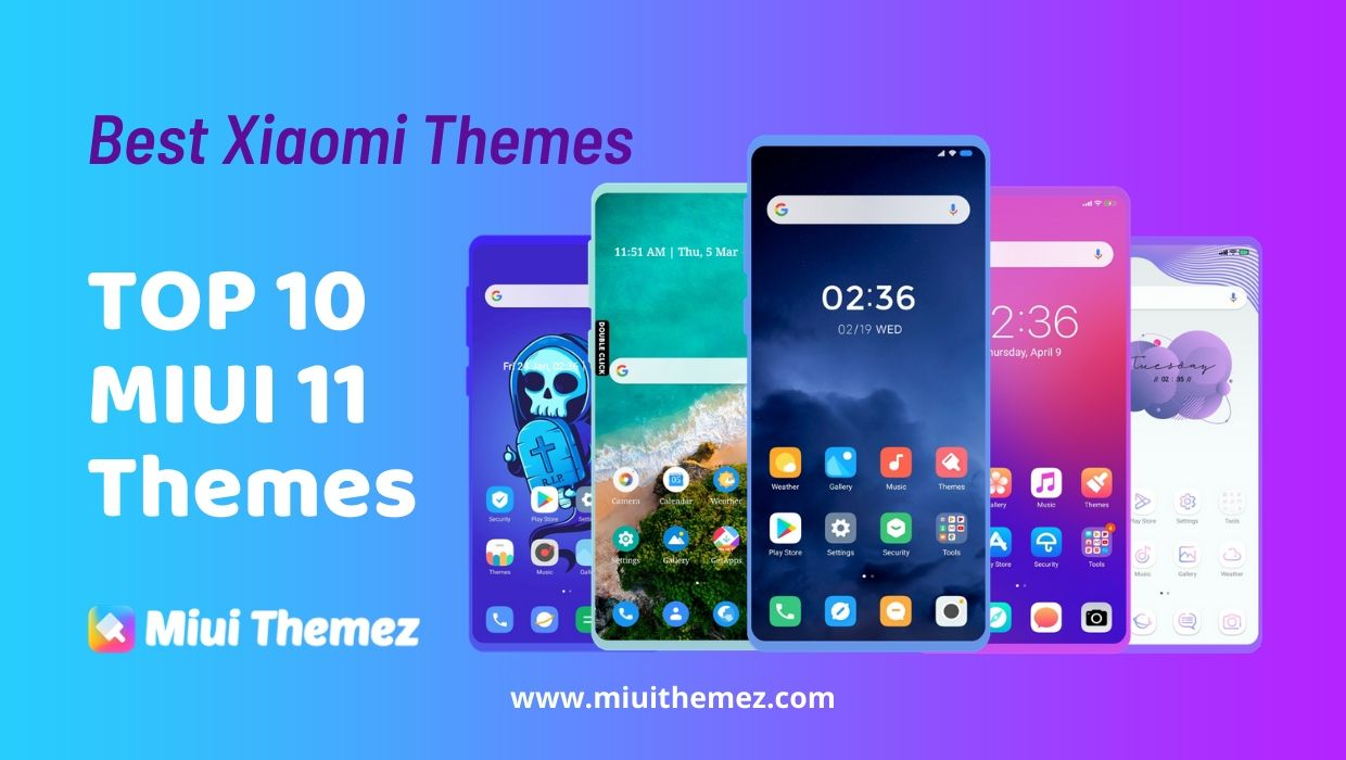 Best MIUI 11 Themes for Xiaomi Redmi Devices | Top 10 MIUI Themes