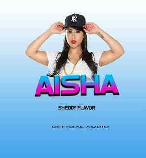 Download Mp3 | Sheddy Flavor - Aisha