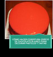 CÓMO HACER COBERTURA ESPEJO DE CHOCOLATE BLANCO PARA DECORAR PASTELES Y TARTAS