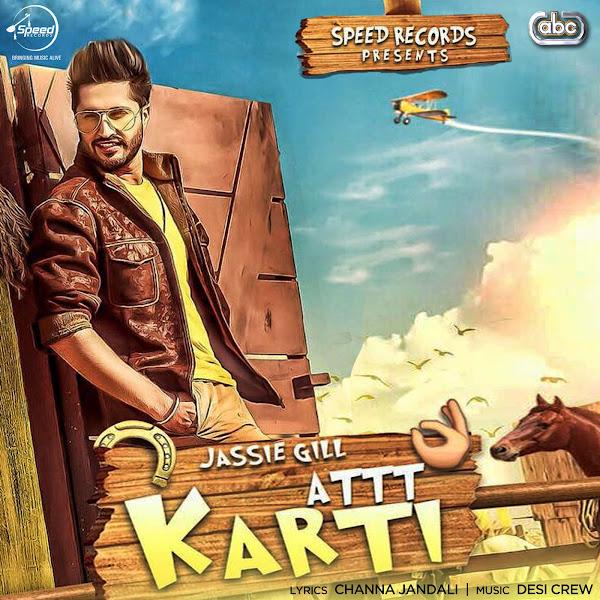 Jassi Gill - Attt Karti (with Desi Crew) - Single Cover