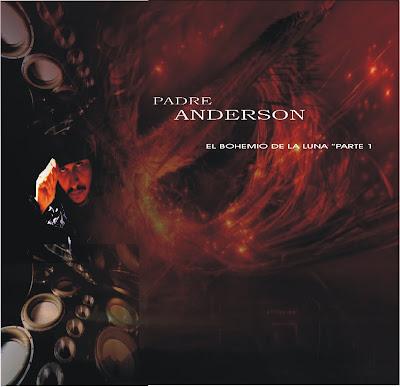 Padre Anderson - El bohemio de la luna parte 1