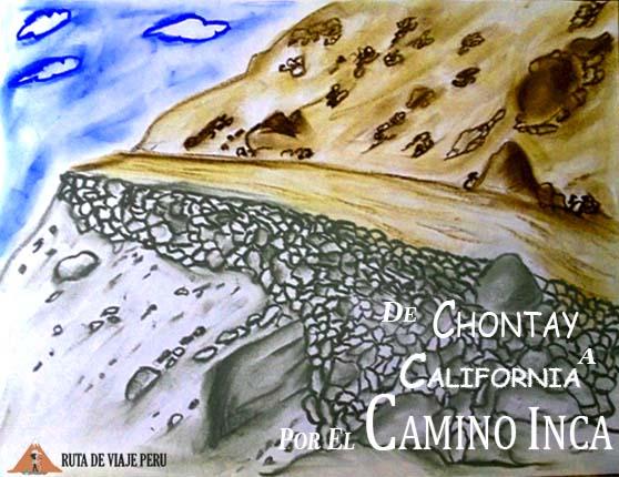 Camino Inca Chontay - California Ruta de Viaje Peru