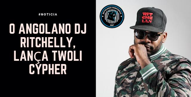 O angolano DJ Ritchelly, lança TWOLI CYPHER