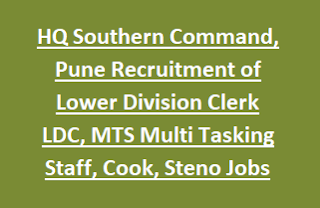 HQ Southern Command, Pune Recruitment of Lower Division Clerk LDC, MTS Multi Tasking Staff, Cook, Steno Jobs