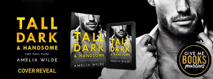 COVER REVEAL PACKET - Tall Dark & Handsome by Amelia Wilde