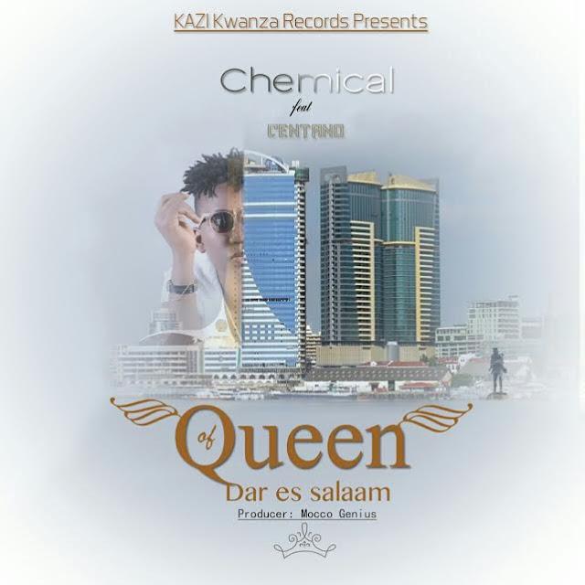Chemical Ft. Centano - Queen Of Dar es Salaam