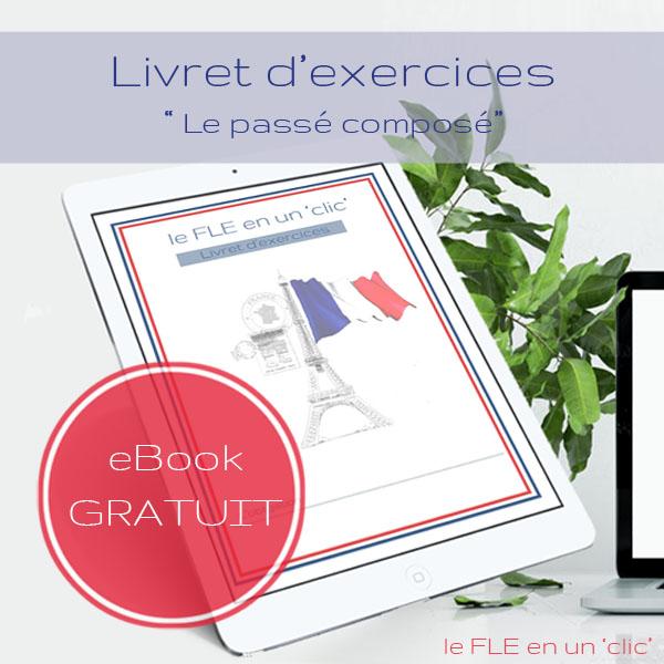 Cours et livret d'exercices gratuit (avec solutions) sur le passé composé en français