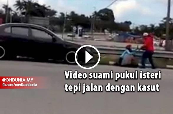 Video: Suami Pukul Isteri Tepi Jalan Dengan Kasut