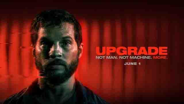 فيلم Upgrade يُبهر الجميع.. يدور حول شخص ليس بإنسان ولا آلة، شيء أكثر من ذلك