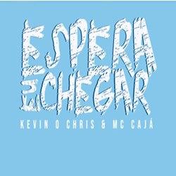 Baixar Espera Eu Chegar - Kevin O Chris feat. Mc Caja Mp3