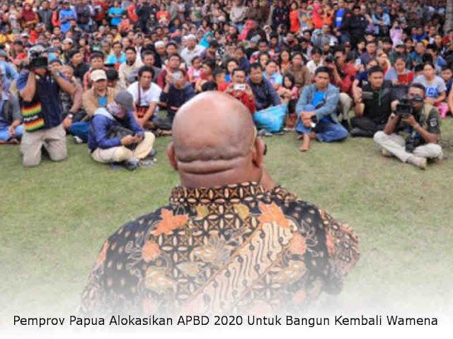 Pemprov Papua Alokasikan APBD 2020 Untuk Bangun Kembali Wamena