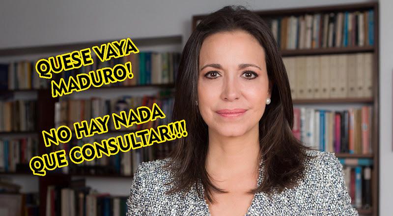 Maria Corina está clara y pide que se vaya Maduro - No hay nada que consultar!