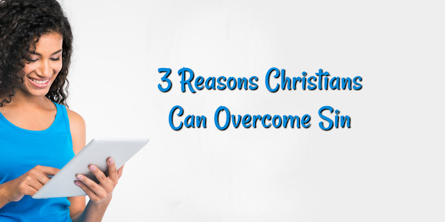3 Reasons We Can Overcome Sin: Power, Motive, and Calling