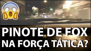 [VÍDEO] PINOTE NA FORÇA TÁTICA?