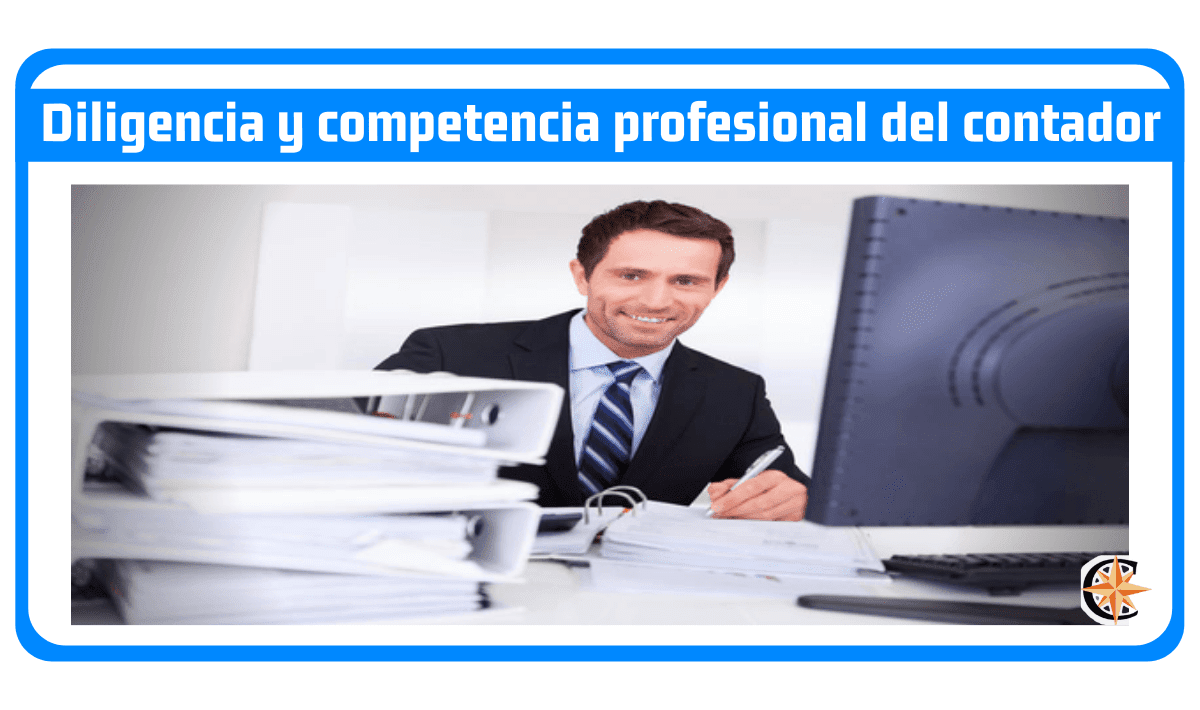 Diligencia y competencia profesional del contador público