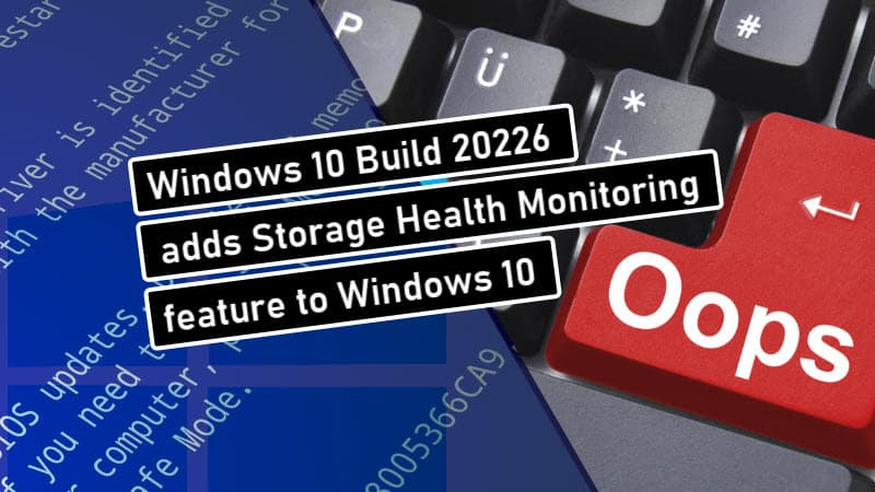 Windows 10 build 20226 adds storage health monitoring feature, and more