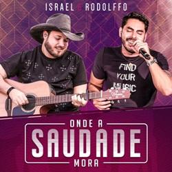 Baixar CD Israel e Rodolffo – Onde a Saudade Mora 2018