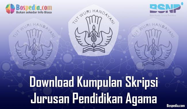 Lengkap Download Kumpulan Skripsi Untuk Jurusan Pendidikan Agama