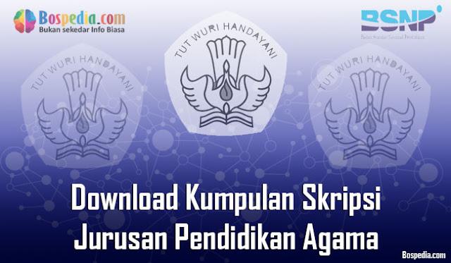 Download Kumpulan Skripsi Untuk Jurusan Pendidikan Agama Terbaru Lengkap - Download Kumpulan Skripsi Untuk Jurusan Pendidikan Agama Terbaru