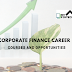 Corporate Finance Career - Courses and Opportunities