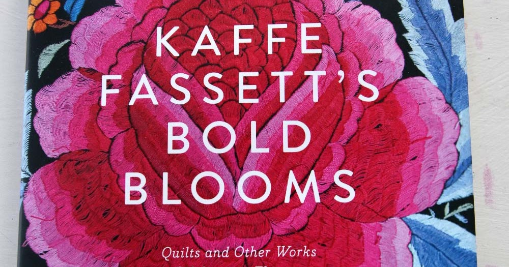 Getting Stitched On The Farm Bold Blooms Kaffes New Book A