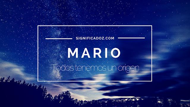 Significado y origen del Nombre Mario ¿Que Significa?