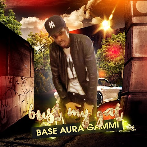 SONG REVIEW: Base Aura Gammi - Bust My Gat