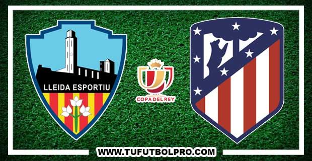 Ver Lleida vs Atlético Madrid EN VIVO Por Internet Hoy 3 de Enero de 2018