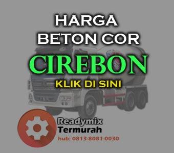 Harga Readymix Cirebon