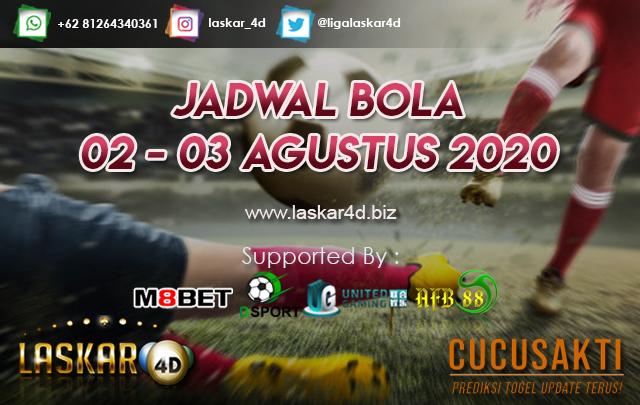 JADWAL BOLA JITU TANGGAL 02 - 03 AGUSTUS 2020