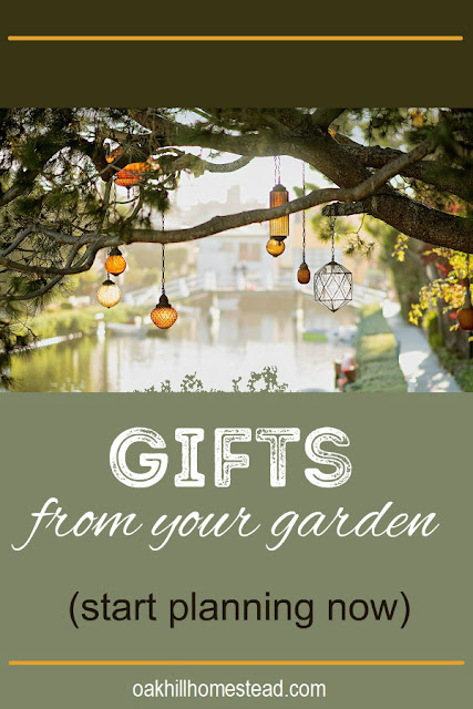 Plan now to craft gifts from your garden - Oak Hill Homestead