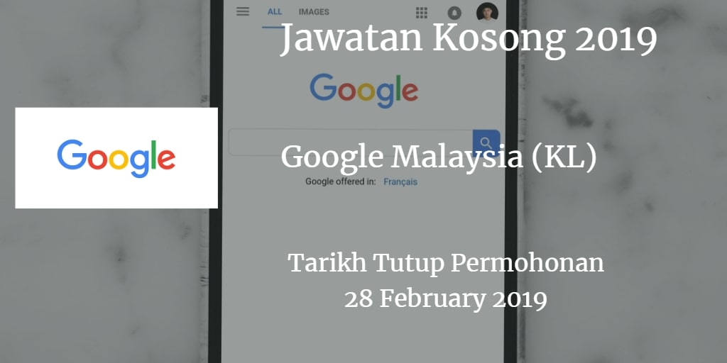 Jawatan Kosong Google Malaysia (KL) 28 February 2019