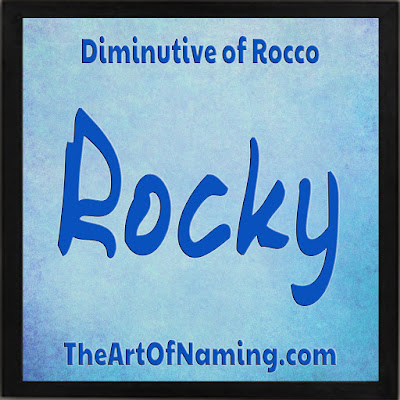 baby name Rocky - meaning of Rocky - Names at The Art of Naming