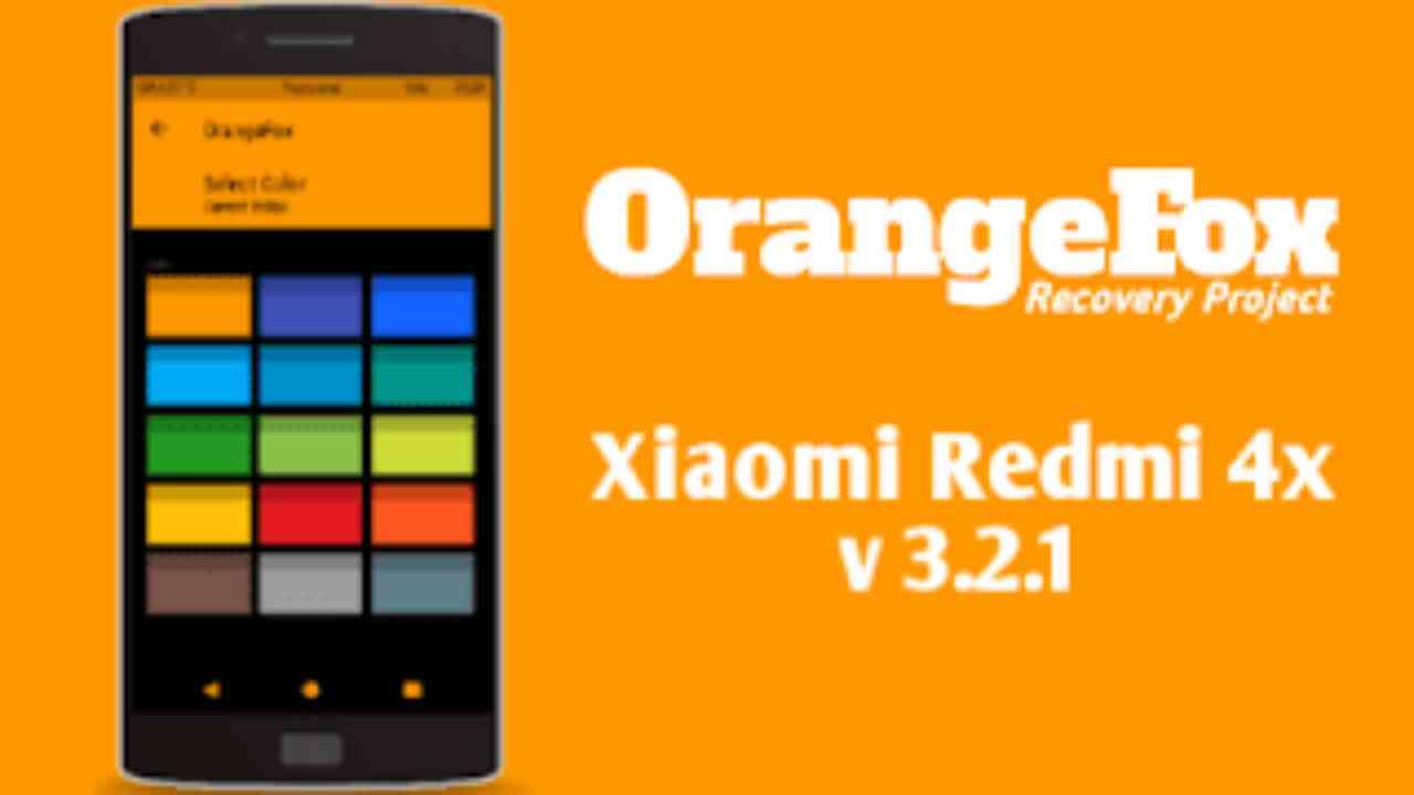 OrangeFox TWRP v3.2.1 untuk Xiaomi Redmi 4x