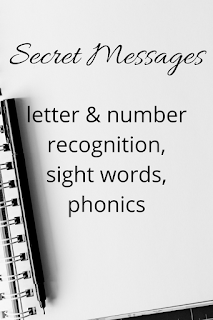 secret messages: letter recognition, number recognition, sight words, phonics