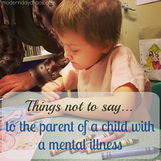 Things NOT To Say To The Parent Of A Child With A Mental Illness