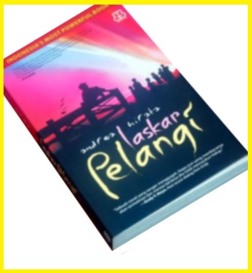 Novel Laskar Pelangi Unsur Intrinsik Dan Ekstrinsik Laskar Pelangi