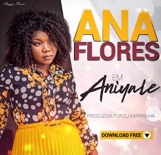 Ana Flores - Aniyale (Prod. Dj Kaipirinha)