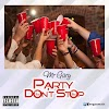 [BangHitz] Music: Mr Gary – Party Don't Stop.