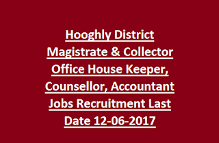 Hooghly District Magistrate & Collector Office House Keeper, Counsellor, Accountant Jobs Vacancies Recruitment Last Date 12-06-2017