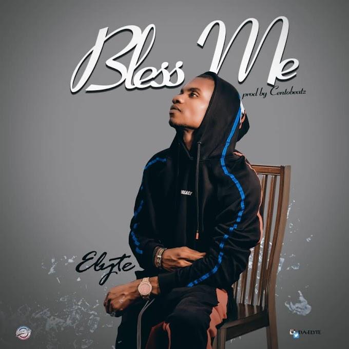 """Elyte – """"Bless Me"""" [Music]"""