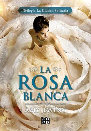 Reseña: La Rosa Blanca (The Lone City #2) | Amy Ewing