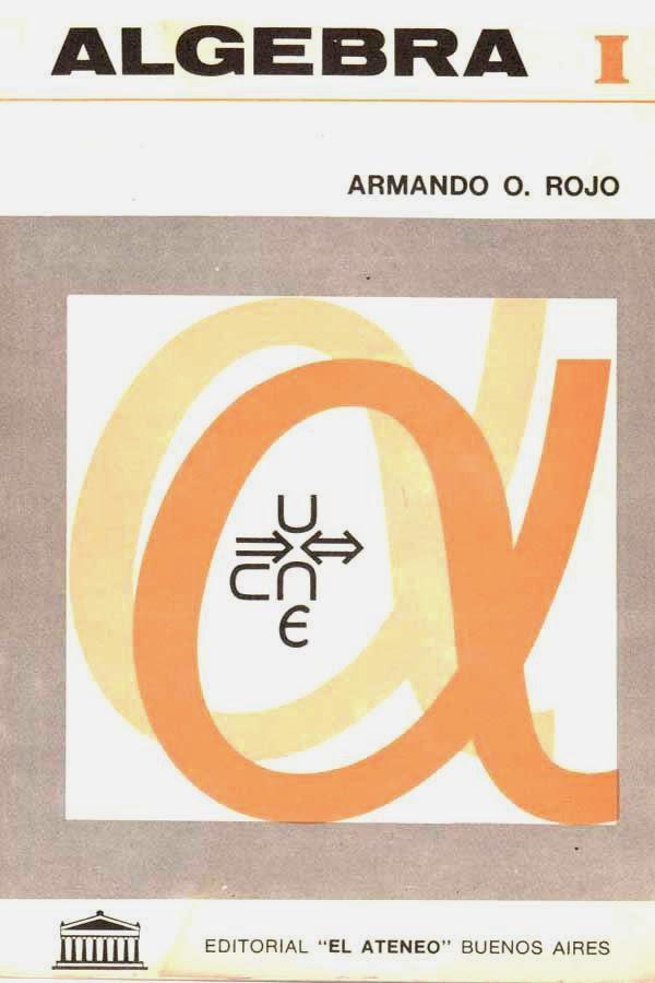 Álgebra I, 8va Edición – Armando O. Rojo